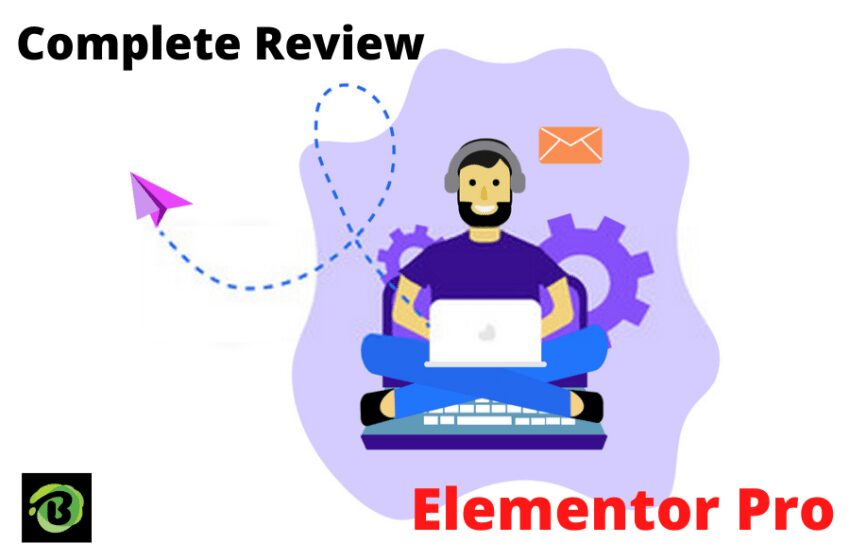 Complete review of Elementor Pro – What extra features you should know