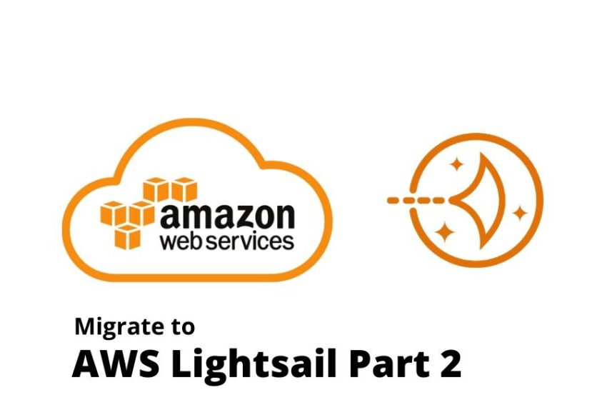 How to migrate WordPress to AWS Lightsail – Part 2